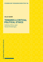 Towards a Critical Political Ethics Catholic Ethics and Social Challenges