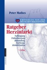 Ratgeber Herzinfarkt Vorbeugung, Früherkennung, Behandlung, Nachsorge, Rehabilitation