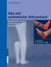 Gips und synthetischer Stützverband Herkömmliche Fixation und funktionelle Stabilisation