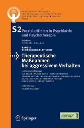 Therapeutische Maßnahmen bei aggressivem Verhalten in der Psychiatrie und Psychotherapie Herausgeber: DGPPN