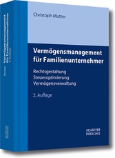 Vermögensmanagement für Familienunternehmer Rechtsgestaltung, Steueroptimierung, Vermögensverwaltung