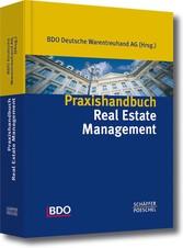 Praxishandbuch Real Estate Management Kompendium der Immobilienwirtschaft
