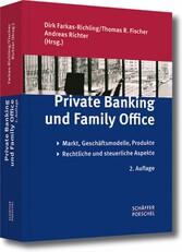 Private Banking und Family Office Markt, Geschäftsmodelle, Produkte, rechtliche und steuerliche Aspekte
