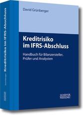 Kreditrisiko im IFRS-Abschluss Handbuch für Bilanzersteller, Prüfer und Analysten