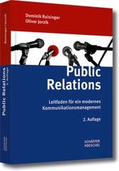 Public Relations Leitfaden für ein modernes Kommunikationsmanagement