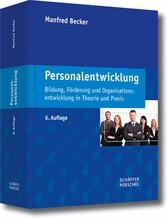 Personalentwicklung Bildung, Förderung und Organisationsentwicklung in Theorie und Praxis