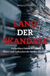 Land der Skandale Die größten Politik-Affären, Pleiten und Verbrechen der Zweiten Republik