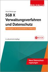 SGB X - Verwaltungsverfahren und Datenschutz Textausgabe mit praxisorientierter Einführung; Walhalla Rechtshilfen