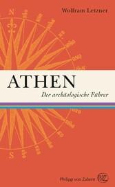 Athen Der archäologische Führer