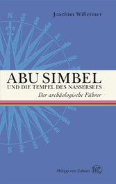 Abu Simbel und die Tempel des Nassersees Der archäologische Führer