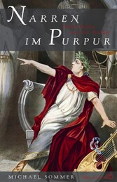 Narren im Purpur Lebensbilder aus der Antike