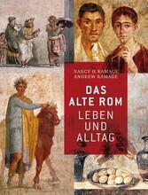 Das Alte Rom Leben und Alltag