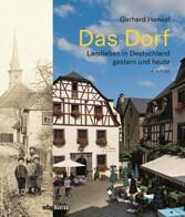 Das Dorf Landleben in Deutschland - gestern und heute