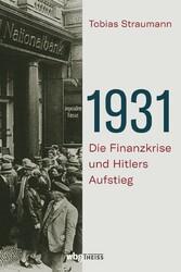1931 Die Finanzkrise und Hitlers Aufstieg