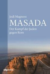 Masada Der Kampf der Juden gegen Rom