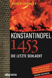 Konstantinopel 1453 Die letzte Schlacht