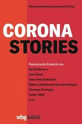 Corona-Stories Pandemische Einwürfe von Kai Brodersen, Julia Ebner, Étienne François, Sven Felix Kellerhoff u. a.