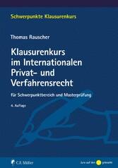 Klausurenkurs im Internationalen Privat- und Verfahrensrecht für Schwerpunktbereich und Masterprüfung