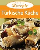 Türkische Küche Die beliebtesten Rezepte