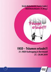 FASD - Träumen erlaubt?! 21. FASD-Fachtagung in Dortmund 27.-28.09.2019