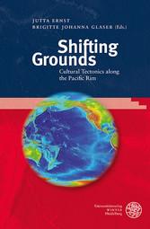 Shifting Grounds Cultural Tectonics along the Pacific Rim