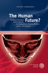 The Human Future? Artificial Humans and Evolution in Anglophone Science Fiction of the 20th Century