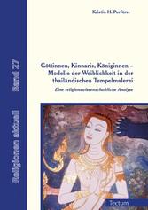 Göttinnen, Kinnaris, Königinnen - Modelle der Weiblichkeit in der thailändischen Tempelmalerei Eine religionswissenschaftliche Analyse