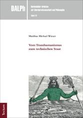 Vom Transhumanismus zum technischen Staat