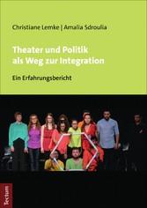 Theater und Politik als Weg zur Integration Ein Erfahrungsbericht