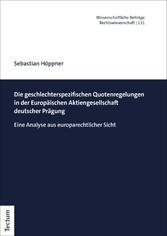Die geschlechterspezifischen Quotenregelungen in der Europäischen Aktiengesellschaft Eine Analyse aus europarechtlicher Sicht