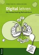 Digital lehren Das Homeschooling-Methodenbuch