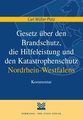 Gesetz über den Brandschutz, die Hilfeleistung und den Katastrophenschutz Nordrhein-Westfalens