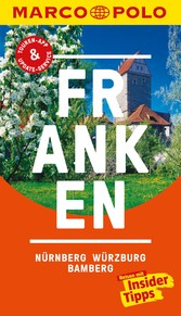 MARCO POLO Reiseführer Franken, Nürnberg, Würzburg, Bamberg Inklusive Insider-Tipps, Touren-App, Update-Service und offline Reiseatlas