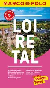 MARCO POLO Reiseführer Loire-Tal Inklusive Insider-Tipps, Touren-App, Update-Service und offline Reiseatlas