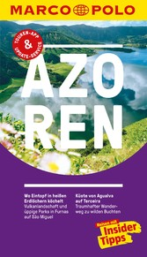 MARCO POLO Reiseführer Azoren Inklusive Insider-Tipps, Touren-App, Update-Service und offline Reiseatlas