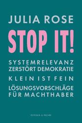 Stop it! Systemrelevanz zerstört Demokratie. Klein?ist?fein. Lösungsvorschläge für?Machthaber.