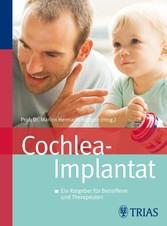Cochlea-Implantat Ein Ratgeber für Betroffene und Therapeuten