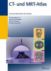 CT-und MRT-Atlas Transversalanatomie des Hundes