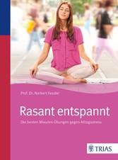 Rasant entspannt Die besten Minuten-Übungen gegen Alltagsstress