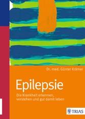 Epilepsie Die Krankheit erkennen, verstehen und gut damit leben