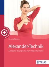 Alexander-Technik Achtsame Übungen für mehr Körperharmonie