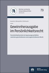 Gewinnherausgabe im Persönlichkeitsrecht Persönlichkeitsschutz im Spannungsverhältnis zwischen geschriebenem und ungeschriebenem Recht