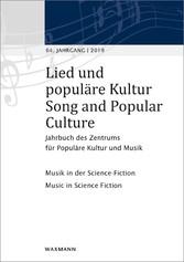 Lied und populäre Kultur / Song and Popular Culture 64 (2019) Jahrbuch des Zentrums für Populäre Kultur und Musik  64. Jahrgang - 2019. Musik in der Science-Fiction Music in Science Fiction