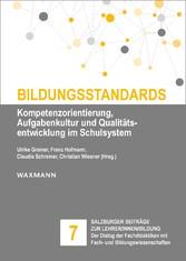 Bildungsstandards Kompetenzorientierung, Aufgabenkultur und Qualitätsentwicklung im Schulsystem