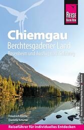Reise Know-How Reiseführer Chiemgau, Berchtesgadener Land (mit Rosenheim und Ausflug nach Salzburg) Reiseführer für individuelles Entdecken