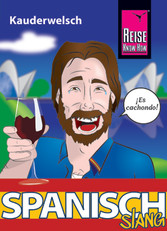 Spanisch Slang - das andere Spanisch Kauderwelsch-Sprachführer von Reise Know-How