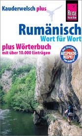 Rumänisch - Wort für Wort plus Wörterbuch Kauderwelsch-Sprachführer von Reise Know-How
