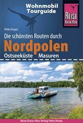 Reise Know-How Wohnmobil-Tourguide Nordpolen (Ostseeküste und Masuren) Die schönsten Routen