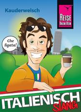Italienisch Slang - das andere Italienisch Kauderwelsch-Sprachführer von Reise Know-How