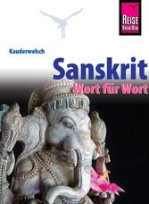 Sanskrit - Wort für Wort Kauderwelsch-Sprachführer von Reise Know-How